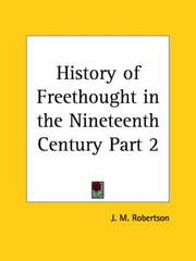 Cover of: History of Freethought in the Nineteenth Century, Part 2 | John Mackinnon Robertson