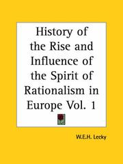 Cover of: History of the Rise and Influence of the Spirit of Rationalism in Europe, Part 1 | William Edward Hartpole Lecky