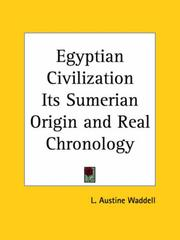 Cover of: Egyptian civilization, its Sumerian origin & real chronology: and Sumerian origin of Egyptian hieroglyphs