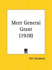 Meet General Grant by William E. Woodward