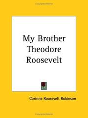 Cover of: My Brother Theodore Roosevelt | Corinne Roosevelt Robinson