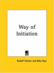 Cover of: The way of initiation: or how to attain knowledge of the higher worlds