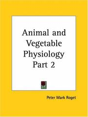 Cover of: Animal and Vegetable Physiology, Part 2