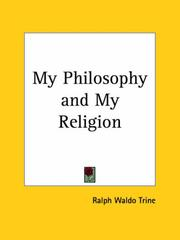 Cover of: My Philosophy and My Religion | Ralph Waldo Trine
