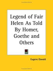 Cover of: Legend of Fair Helen As Told By Homer, Goethe and Others | Eugene Oswald