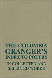 Cover of: The Columbia Granger's index to poetry in collected and selected works | edited by Keith Newton.