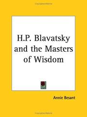 Cover of: H.P. Blavatsky and the Masters of Wisdom | Annie Wood Besant
