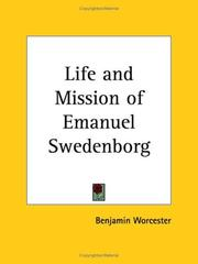 The life and mission of Emanuel Swedenborg by Benjamin Worcester