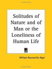 Cover of: The solitudes of nature and of man, or, The loneliness of human life