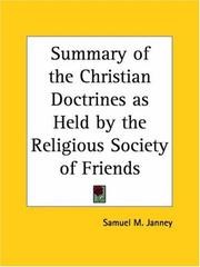 Cover of: Summary of the Christian Doctrines as Held by the Religious Society of Friends | Samuel M. Janney