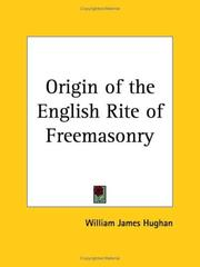 Cover of: Origin of the English Rite of Freemasonry | William James Hughan