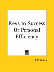 Cover of: Keys to Success or Personal Efficiency | B. C. Forbes