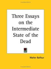Cover of: Three Essays on the Intermediate State of the Dead | Walter Balfour
