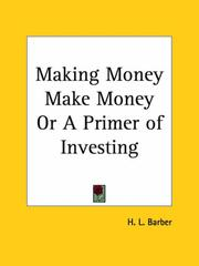 Cover of: Making Money Make Money or A Primer of Investing