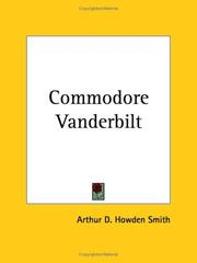 Cover of: Commodore Vanderbilt: An Epic of American Achievement