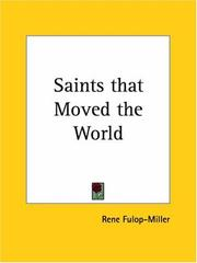 Saints That Moved the World by Rene Fulop-Miller