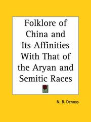 Cover of: Folklore of China and Its Affinities with That of the Aryan and Semitic Races | Nicholas B. Dennys