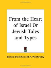 Cover of: From the Heart of Israel or Jewish Tales and Types | Bernard Drachman