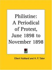 Cover of: Philistine - A Periodical of Protest, June 1898 to November 1898 | Elbert Hubbard