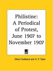 Cover of: Philistine - A Periodical of Protest, June 1907 to November 1907 | Elbert Hubbard