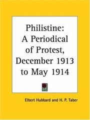 Cover of: Philistine - A Periodical of Protest, December 1913 to May 1914 | Elbert Hubbard