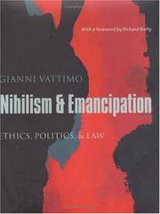 Cover of: Nihilism and Emancipation: Ethics, Politics, and Law (European Perspectives: A Series in Social Thought and Cultural Criticism)