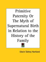 Cover of: Primitive Paternity or The Myth of Supernatural Birth in Relation to the History of the Family