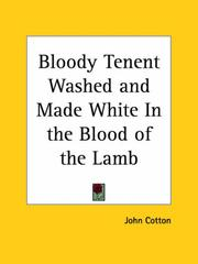 Cover of: Bloody Tenent Washed and Made White In the Blood of the Lamb | John Cotton