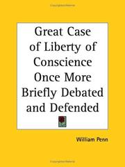 Cover of: Great Case of Liberty of Conscience Once More Briefly Debated and Defended