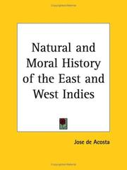 Cover of: Natural and Moral History of the East and West Indies