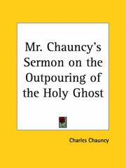 Cover of: Mr. Chauncy's Sermon on the Outpouring of the Holy Ghost