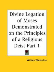 Cover of: Divine Legation of Moses Demonstrated on the Principles of a Religious Deist, Part 1