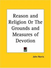 Cover of: Reason and Religion or The Grounds and Measures of Devotion