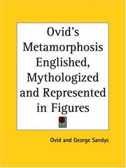 Cover of: Ovid's Metamorphosis Englished, mythologized, and represented in figures