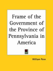 Cover of: Frame of the Government of the Province of Pennsylvania in America