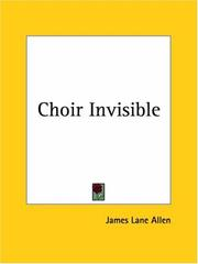 Cover of: Choir Invisible | James Lane Allen