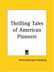 Cover of: Thrilling Tales of American Pioneers | Henry Davenport Northrop
