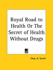 Cover of: Royal Road to Health or The Secret of Health Without Drugs | Chas A. Tyrrell