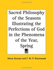 Cover of: Sacred Philosophy of the Seasons Illustrating the Perfections of God in the Phenomena of the Year, Spring