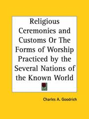 Cover of: Religious Ceremonies and Customs or The Forms of Worship Practiced by the Several Nations of the Known World