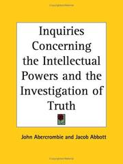 Inquiries concerning the intellectual powers, and the investigation of truth by Abercrombie, John