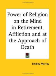 Cover of: The power of religion on the mind, in retirement, affliction, and at the approach of death