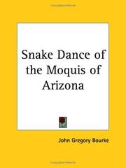 Cover of: Snake Dance of the Moquis of Arizona | John Gregory Bourke