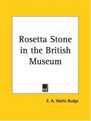 The Rosetta Stone in the British Museum by Ernest Alfred Wallis Budge