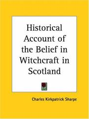 Cover of: Historical Account of the Belief in Witchcraft in Scotland | Charles Kirkpatrick Sharpe