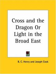 Cover of: Cross and the Dragon or Light in the Broad East | Joseph Cook