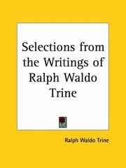 Selections from the Writings of Ralph Waldo Trine by Ralph Waldo Trine