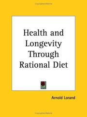 Cover of: Health and Longevity Through Rational Diet | Arnold Lorand