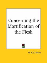 Cover of: Concerning the Mortification of the Flesh | G. R. S. Mead