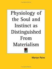 Cover of: Physiology of the Soul and Instinct as Distinguished From Materialism | Martyn Paine